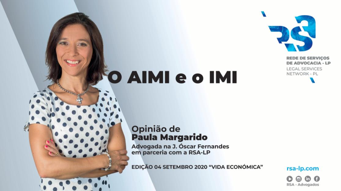 O AIMI e o IMI por Paula Margarido
