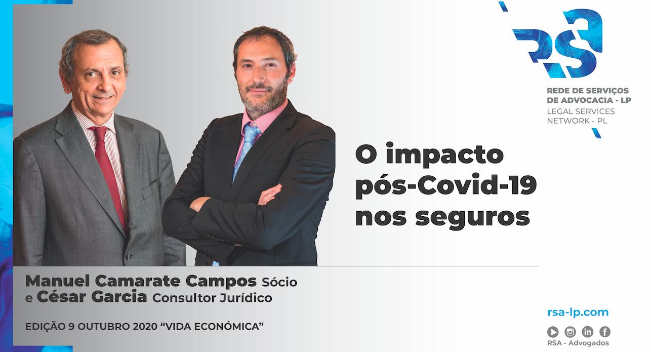 O impacto pós Covid-19 nos Seguros por Manuel Camarate Campos e César Garcia