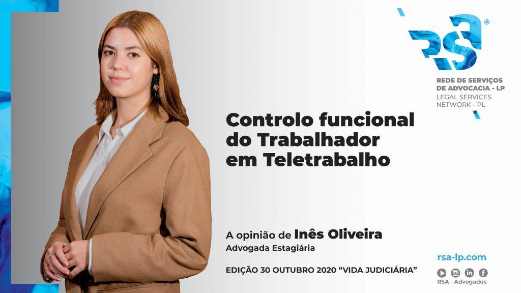 Controlo funcional do TrabalhadoremTeletrabalho por Inês Oliveira, Advogada Estagiária RSA