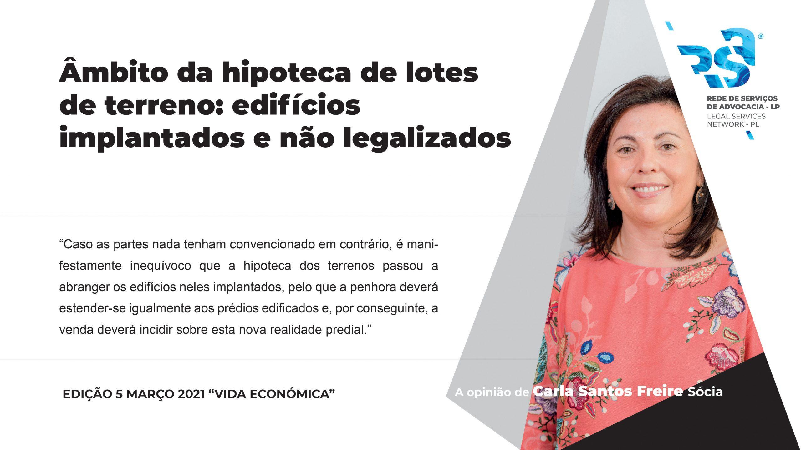 Âmbito da hipoteca de lotes de terreno: edifícios implantados e não legalizados, por Carla Santos Freire - Sócia RSA LP
