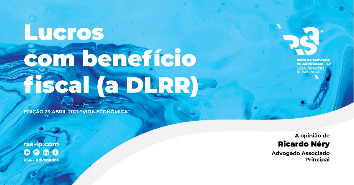 Lucros com benefício fiscal (a DLRR)