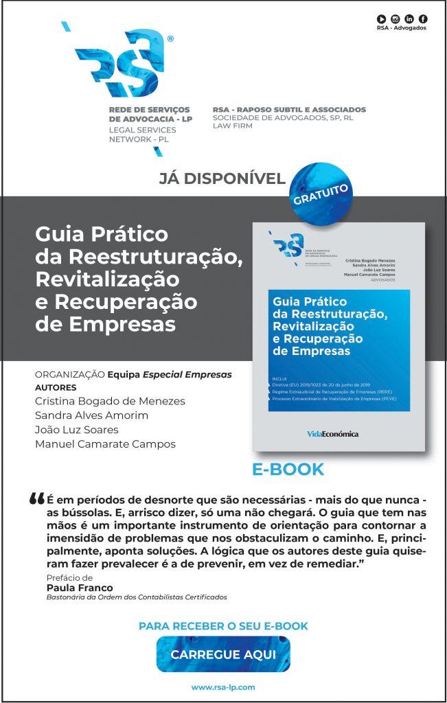 RSA-LP Especial Empresas traz-lhe um novo Guia Prático que inclui o Regime Extrajudicial de Recuperação de Empresas (RERE) e o Processo Extraordinário de Viabilização de Empresas (PEVE).
