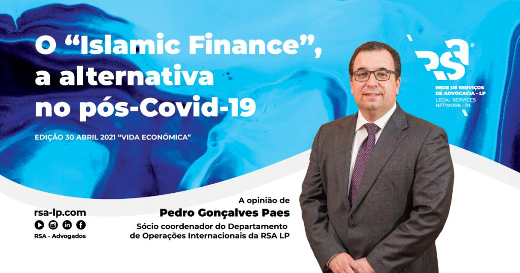 "O ""Islamic Finance"", a alternativa no Pós-Covid 19"