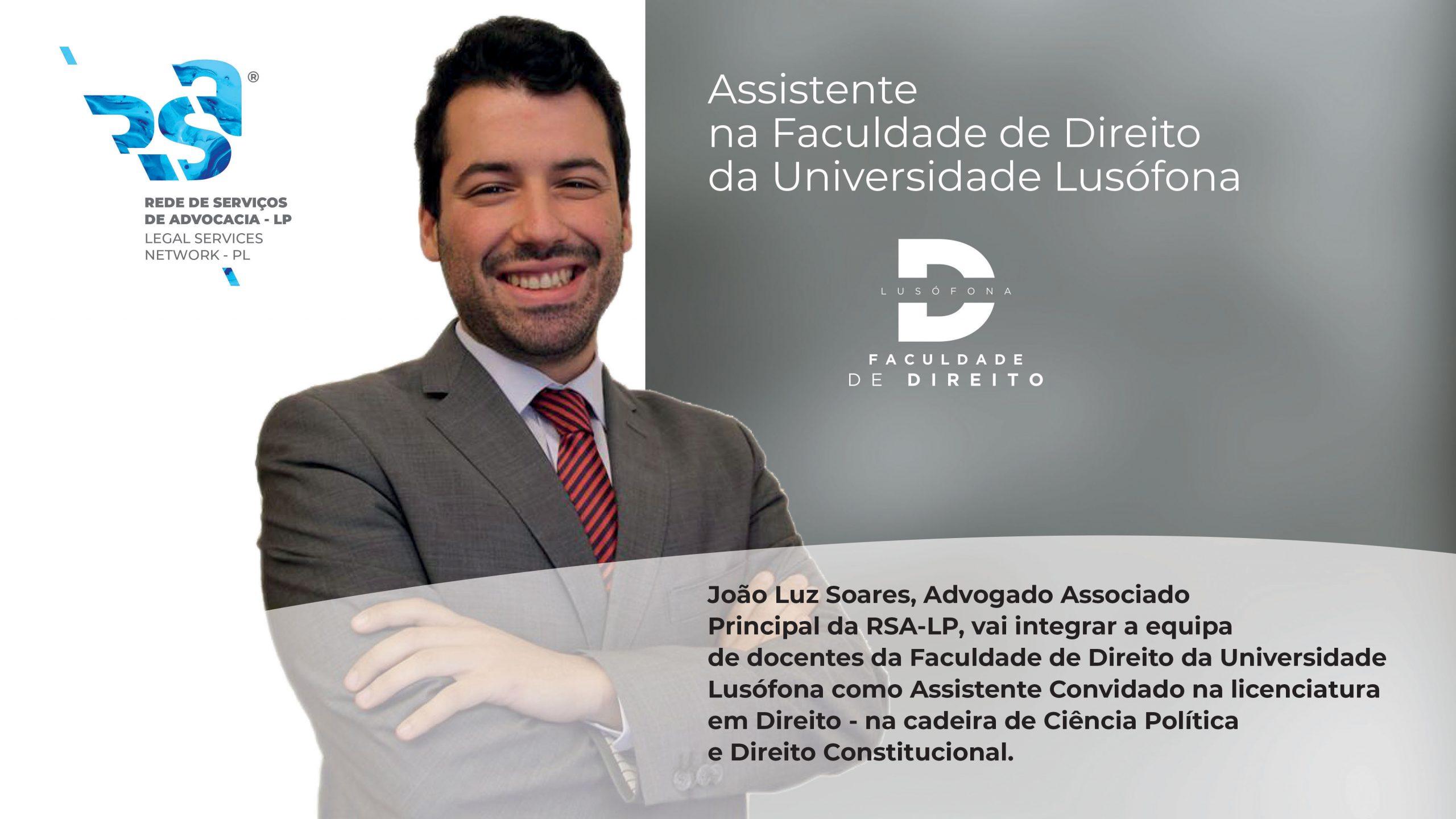 João Luz Soares Assistente na Faculdade de Direito da Universidade Lusófona